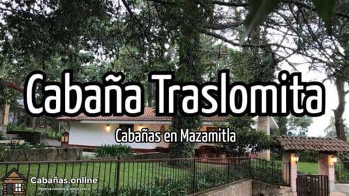 Cabaña Traslomita