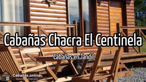 Cabañas Chacra El Centinela