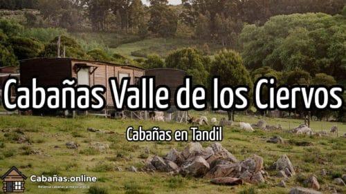 Cabañas Valle de los Ciervos