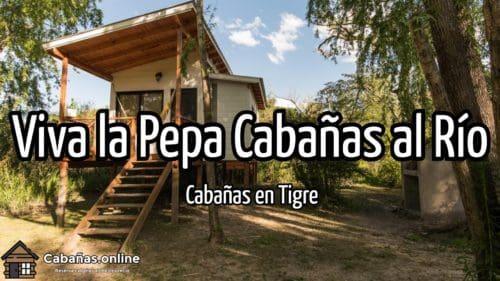 Viva la Pepa Cabañas al Río